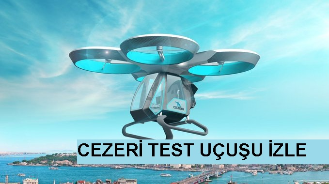 cezeri test uçuşu izle